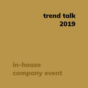 trend talk 2019 in house company event